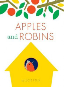 Apples and Robins av Lucie Felix (Innbundet)