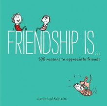 Friendship is... av Lisa Swerling og Ralph Lazar (Heftet)