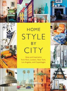 Home Style by City av Ida Magntorn (Heftet)