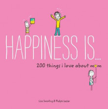 Happiness Is ... 200 Things I Love About Mom av Lisa Swerling (Heftet)