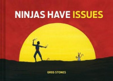 Ninjas Have Issues av Greg Stones (Innbundet)