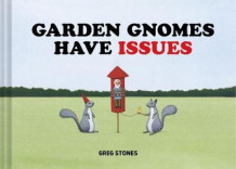 Garden Gnomes Have Issues av Greg Stones (Innbundet)
