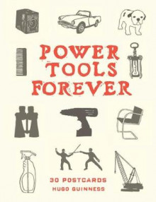 Power Tools Forever av Hugo Guinness (Postkort)