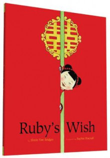 Ruby's Wish av Shirin Yim Bridges (Heftet)