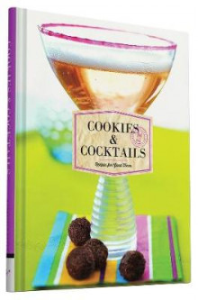 Cookies & Cocktails av Chronicle Books (Innbundet)