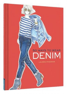50 Ways to Wear Denim av Lauren Friedman (Innbundet)