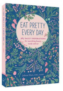 Eat Pretty Every Day av Jolene Hart (Heftet)