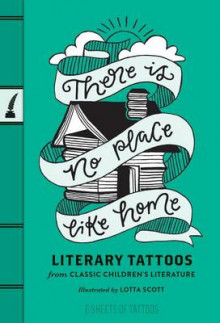 There is No Place Like Home Literary Tattoos av Chronicle Books (Heftet)