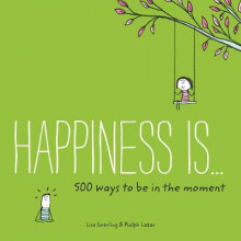 Happiness is... 500 Ways to be in the Moment av Lisa Swerling og Ralph Lazar (Heftet)