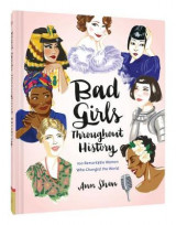 Omslag - Bad Girls Throughout History: 100 Remarkable Women Who Changed the World