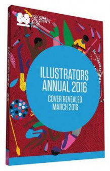 Illustrators Annual 2016 av Bologna Children's Book Fair (Heftet)