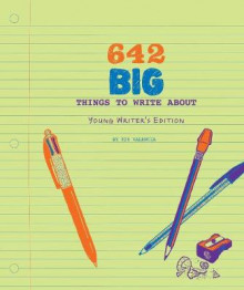 642 Big Things to Write About: Young Writer's Edition av 826 Valencia (Minnebok)