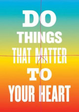 Omslag - Do Things That Matter to Your Heart Notebook Collection (Advice from My 80-Year-Old Self)