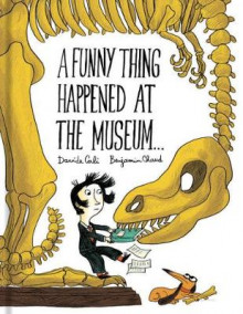 A Funny Thing Happened at the Museum . . . av Benjamin Chaud (Innbundet)