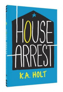 House Arrest av K. A. Holt (Heftet)