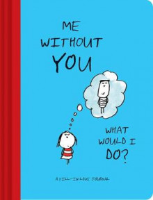 Me Without You, What Would I Do? av Lisa Swerling (Notatblokk)