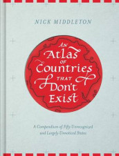An Atlas of Countries That Dont Exist av Nick Middleton (Innbundet)