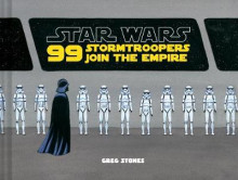 99 Stormtroopers Join the Empire av Greg Stones (Innbundet)