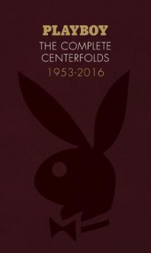 Playboy: The Complete Centerfolds, 1953-2016 av Chronicle Books (Innbundet)