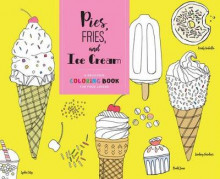 Pies, Fries, and Ice Cream av Chronicle Books (Minnebok)