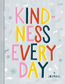 Kindness Every Day av Chronicle Books (Notatblokk)