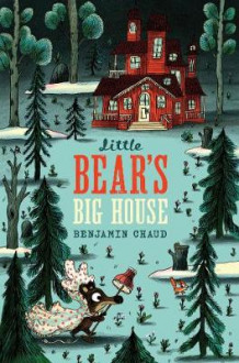 Little Bear's Big House av Benjamin Chaud (Innbundet)