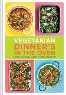 Vegetarian Dinner's in the Oven av Rukmini Iyer (Innbundet)