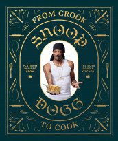 From crook to cook av Snoop Dogg (Innbundet)