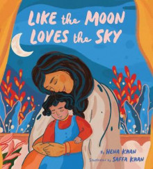 Like the Moon Loves the Sky av Hena Khan (Innbundet)