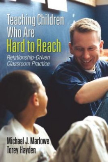 Teaching Children Who are Hard to Reach av Torey L. Hayden og Michael J. Marlowe (Heftet)