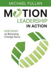 Motion Leadership in Action av Michael Fullan (Heftet)