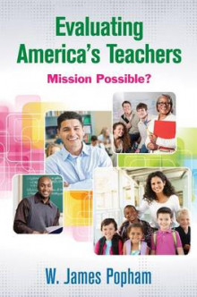 Evaluating America's Teachers av W. James Popham (Heftet)