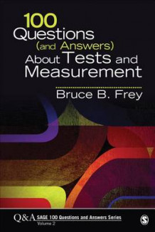 100 Questions (and Answers) About Tests and Measurement av Bruce B. Frey (Heftet)