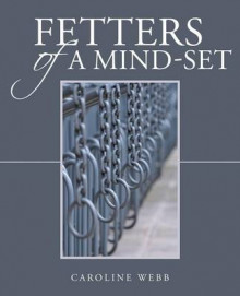 Fetters of a Mind-Set av Caroline Webb (Heftet)