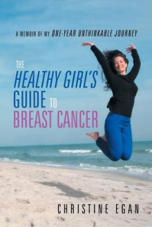 The Healthy Girl's Guide to Breast Cancer av Christine Egan (Heftet)
