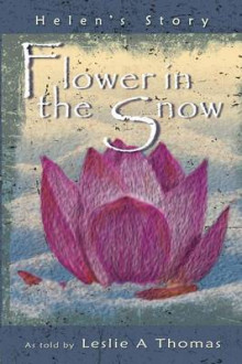 Flower in the Snow-Helen's Story av Leslie Thomas (Heftet)