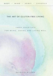 The Art of Gluten-Free Living av Patricia Wilson (Innbundet)