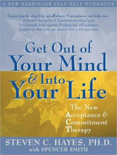 Get Out of Your Mind & Into Your Life av Steven C. Hayes og Spencer Smith (Lydbok-CD)