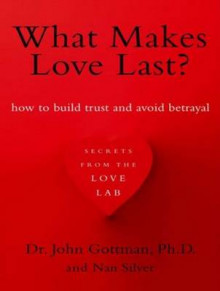What Makes Love Last? av John M. Gottman og Nan Silver (Lydbok-CD)