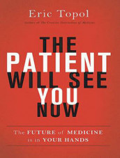 The Patient Will See You Now av Eric Topol (Lydbok-CD)