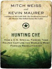 Hunting Che (Library Edition) av Kevin Maurer og Mitch Weiss (Lydbok-CD)