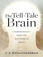The Tell-Tale Brain av V. S. Ramachandran (Lydbok-CD)
