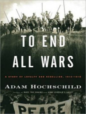 To End All Wars av Adam Hochschild (Lydbok-CD)