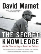 The Secret Knowledge av David Mamet (Lydbok-CD)