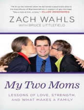 My Two Moms av Bruce Littlefield og Zach Wahls (Lydbok-CD)