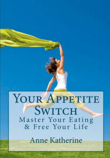 Your Appetite Switch av Anne Katherine (Heftet)
