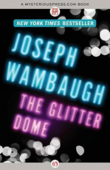 The Glitter Dome av Joseph Wambaugh (Heftet)