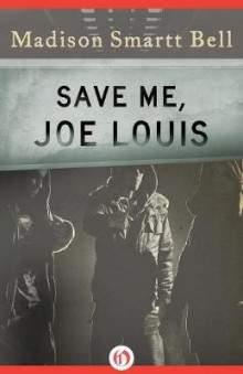 Save Me, Joe Louis av Madison Smartt Bell (Heftet)