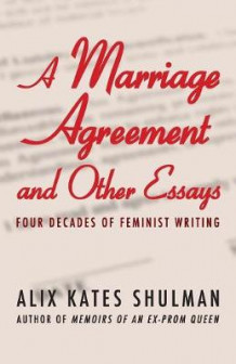 A Marriage Agreement and Other Essays av Alix Kates Shulman (Heftet)