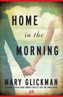 Home in the Morning av Mary Glickman (Heftet)